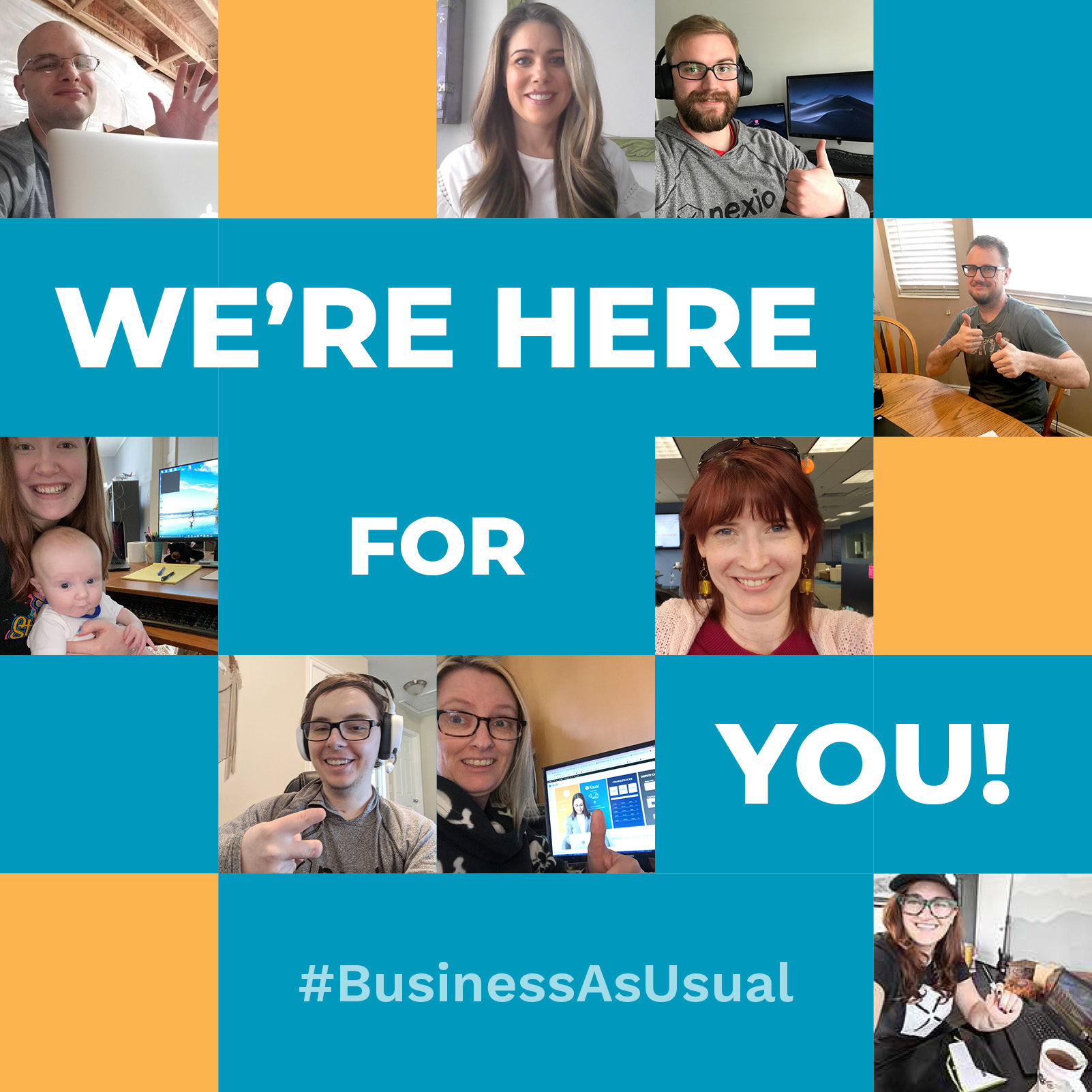 We're Here for You: Business As Usual While Working from Home